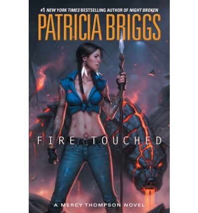Fire Touched : A Mercy Thompson Novel