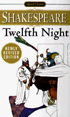 Twelfth Night, or What You Will : With New and Updated Critical Essays and a Revised Bibliography