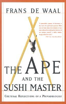 Ape and the Sushi Master : Cultural Reflections of a Primatologist
