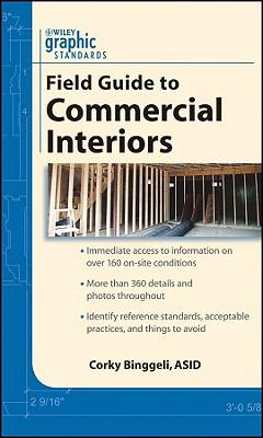 Graphic Standards Field Guide To Commercial Interiors Corky Binggeli 9780470412954