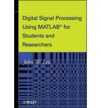 Digital Signal Processing Using MATLAB for Students and Researchers