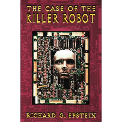 an analysis of the ethical computer story case of the killer robot The ethical case for killer robots that could be programmed with some measure of ethics to prevent them expert analysis and commentary to make.