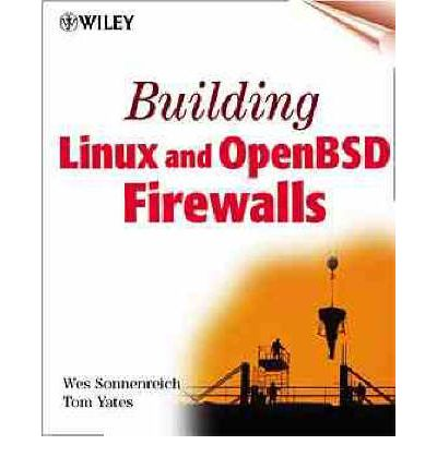 Building Linux and OpenBSD Firewalls