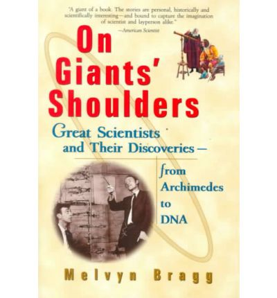On Giants' Shoulders : Great Scientists and Their Discoveries from Archimedes to DNA
