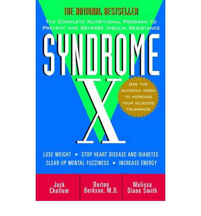 Syndrome X : The Complete Nutritional Program to Prevent and Reverse Insulin Resistance