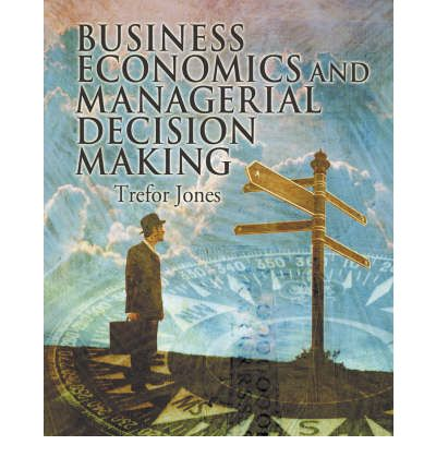 Economic Concepts in Making Business Decisions