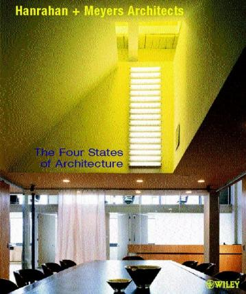 The Four States Of Architecture Hanrahan Meyers