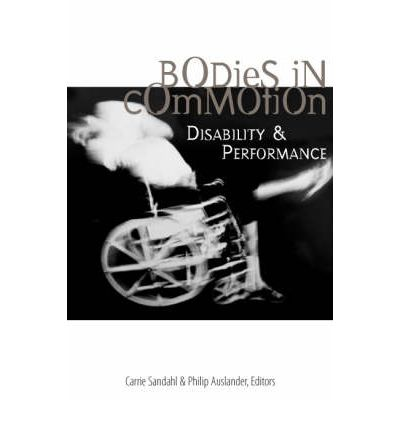 Bodies in Commotion : Disability and Performance