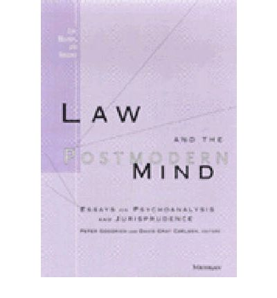 law and the postmodern mind essays on psychoanalysis and jurisprudence