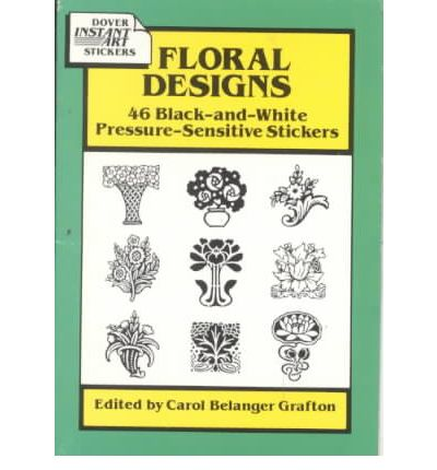 Floral Designs : 46 Black-And-White Pressure-Sensitive Stickers