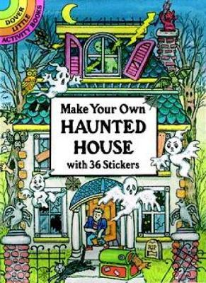 make your own haunted house cathy beylon 9780486286044