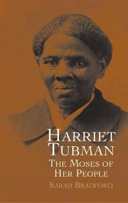 Moses of Her People: Harriet Tubman and Runaway Slaves