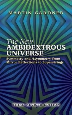 The New Ambidextrous Universe: Symmetry and Asymmetry from Mirror Reflections to Superstrings