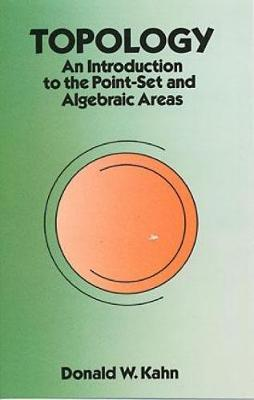 Topology : An Introduction to the Point-Set and Algebraic Areas