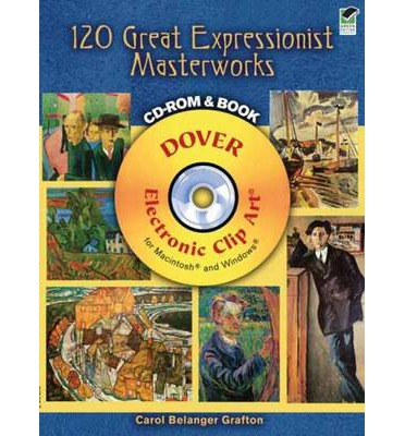 120 Great Expressionist Masterworks CD-ROM and Book  Dover Electronic Clip Ar...