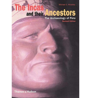 The Incas and Their Ancestors