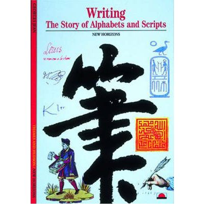 Writing : Story of Alphabets and Scripts