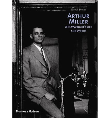 life and works of arthur miller Free essay: you'll never get out of the jungle that way this was a quote from the prominent american playwright arthur miller this quote summed up.