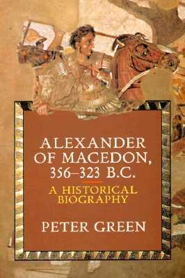 Alexander of Macedon, 356-323 B.C.