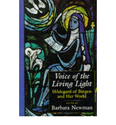 Voice of the Living Light : Hildegard of Bingen and Her World