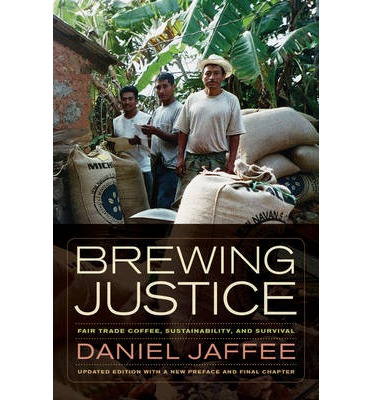 Brewing Justice : Fair Trade Coffee, Sustainability, and Survival