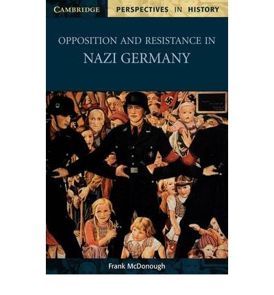 opposition in nazi germany essay Opposition in nazi germany essay control and opposition in nazi germany – ccea – used a wide variety methods to cement his absolute power (ccea) german resistance to hitler was popular with most germans.