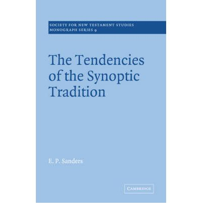 The Tendencies of the Synoptic Tradition