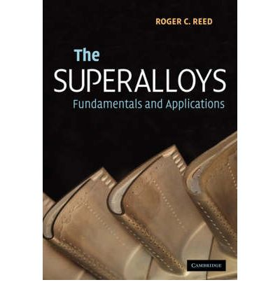 The Superalloys : Fundamentals and Applications