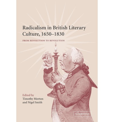 Radicalism in British Literary Culture, 1650-1830