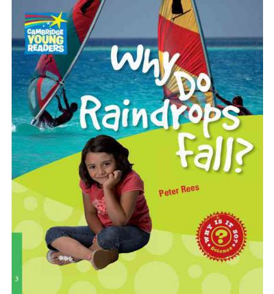 Why Do Raindrops Fall? Level 3 Factbook: Level 3