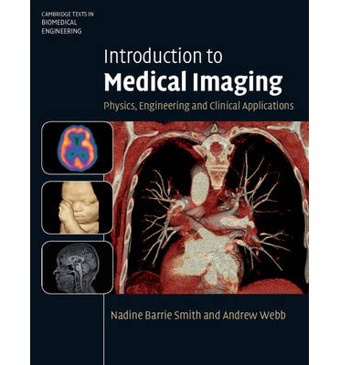 Introduction to Medical Imaging : Physics, Engineering and Clinical Applications