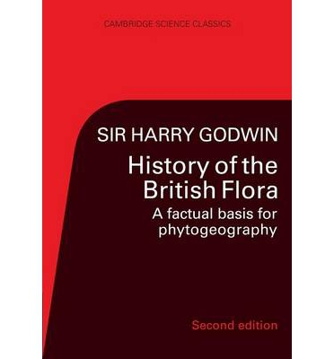 The History of British Flora : A Factual Basis for Phytogeography