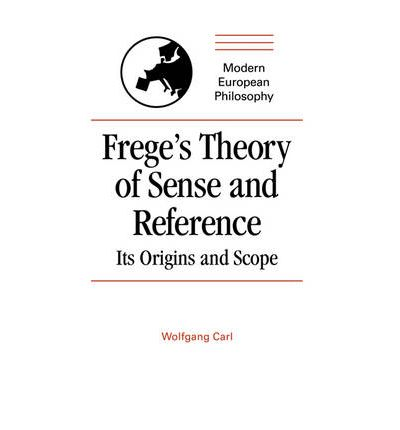 an examination of gottlob freges theory on sense and reference Gottlob frege has exerted an enormous influence on the evolution of 20th  century philosophy, yet the real significance of that influence is still very much a  matter.