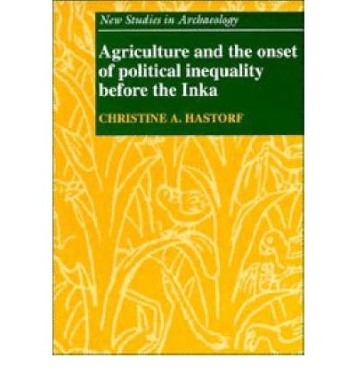 Agriculture and the Onset of Political Inequality before the Inka