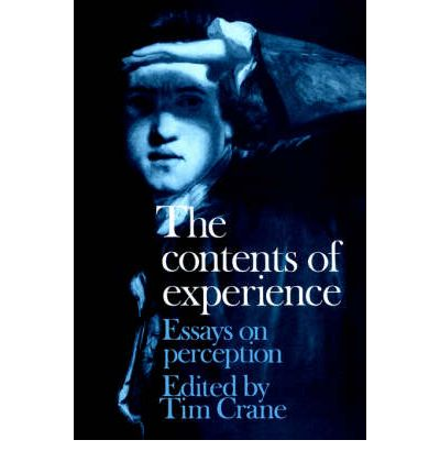 contents essay experience perception The contents of experience essays on perception the contents of experience: essays on perception tim , the nature of perception has long been a central question in.
