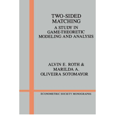 Two-sided Matching : A Study in Game-theoretic Modeling and Analysis