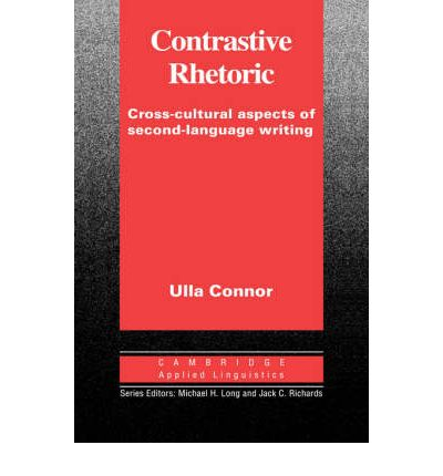 Contrastic Rhetoric : Cross-Cultural Aspects of Second-Language Writing