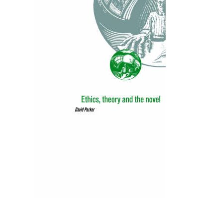 Ethics, Theory and the Novel