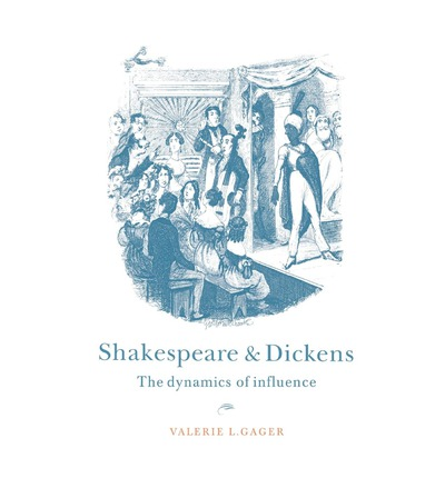 Shakespeare and Dickens : The Dynamics of Influence