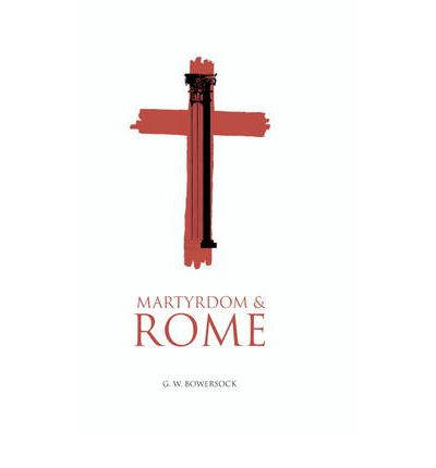 Martyrdom and Rome