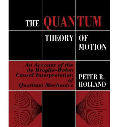 the quantum theory of motion peter r holland. Black Bedroom Furniture Sets. Home Design Ideas