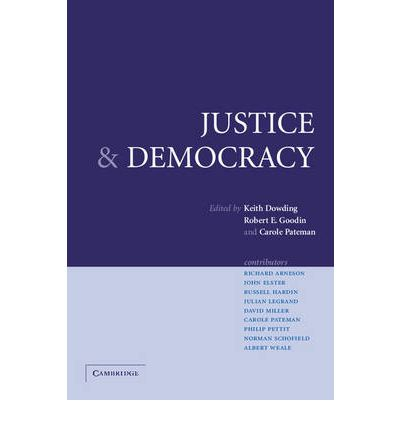 democracy power and justice essays in political theory In corporations and american democracy, historians naomi lamoreaux, william novak, and their colleagues offer an equally sweeping and compelling account of these tensions between corporate power, law, inequality, and democracy the volume includes a number of important contributions in the legal history of corporate rights and corporate.