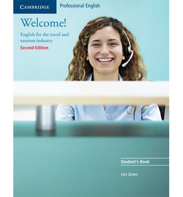Welcome! Student's Book : English for the Travel and Tourism Industry