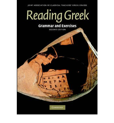 Reading Greek : Grammar and Exercises