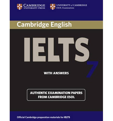 Cambridge IELTS 7 Student's Book with Answers: Level 7: Examination Papers from University of Cambridge ESOL Examinations