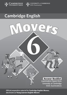 Cambridge Young Learners English Tests 6 Movers Answer Booklet: No. 6 : Examination Papers from University of Cambridge ESOL Examinations