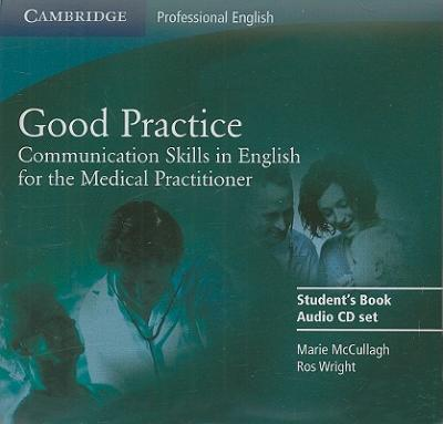 Good Practice Audio CD Set: Communication Skills in English for the Medical Practitioner