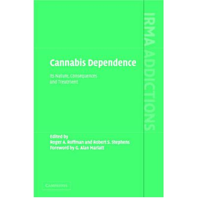 Cannabis Dependence Its Nature Consequences And Treatment