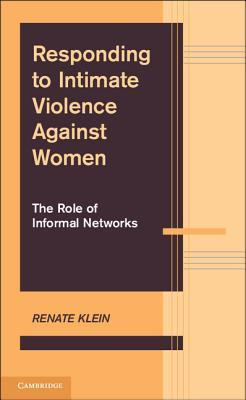 Responding to Intimate Violence Against Women : The Role of Informal Networks