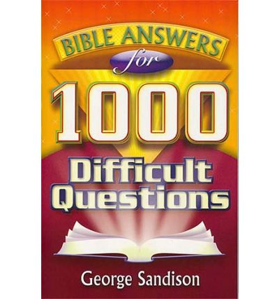 Bible Answers for 1000 Difficult Questions